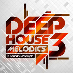 Sounds To Sample Deep House Melodics 3