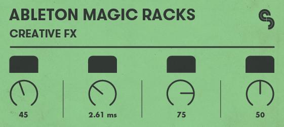 Ableton Magic Racks: Creative FX