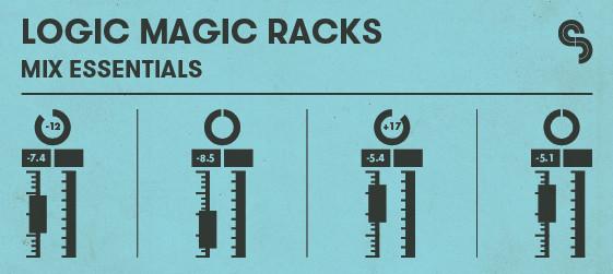 Logic Magic Racks: Mix Essentials