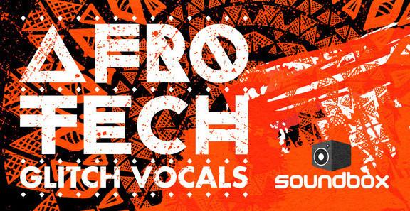Soundbox Afro Tech Glitch Vocals