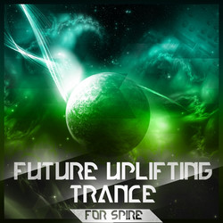 Future Uplifting Trance for Spire