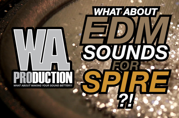 WA Production What About EDM Sounds for Spire