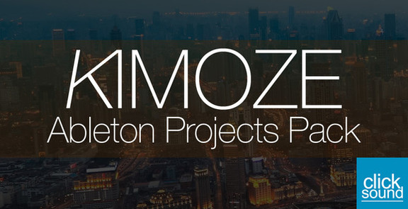 ClickSound Kimoze - Ableton Projects Pack