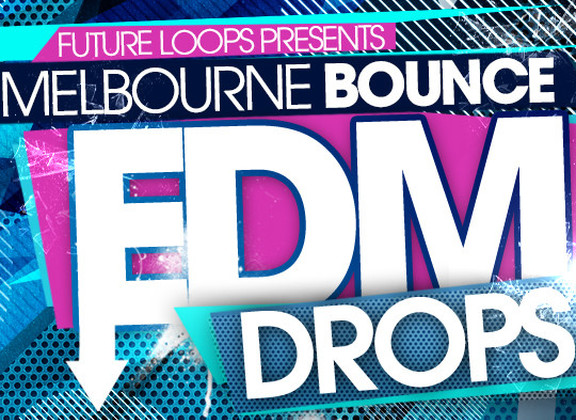 Future Loops Melbourne Bounce & EDM Drops