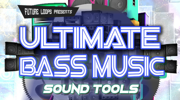 Future Loops Ultimate Bass Music Sound Tools