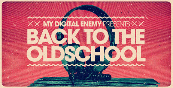 My Digital Enemy presents Back to the Old School