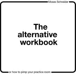 Moses Schneider The Alternative Workbook