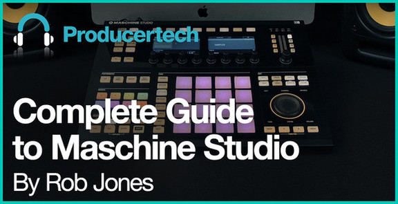 Complete Guide to Maschine Studio