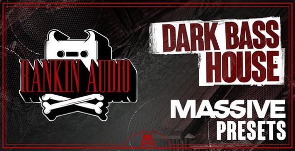 Rankin Audio Dark Bass House Massive Presets