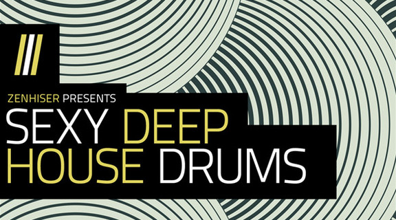 Zenhiser Sexy Deep House Drums
