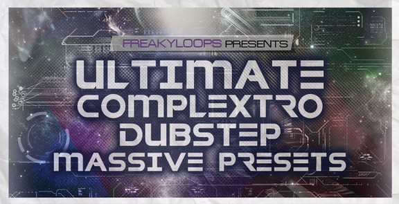 Freaky Loops Ultimate Complextro & Dubstep Massive Presets