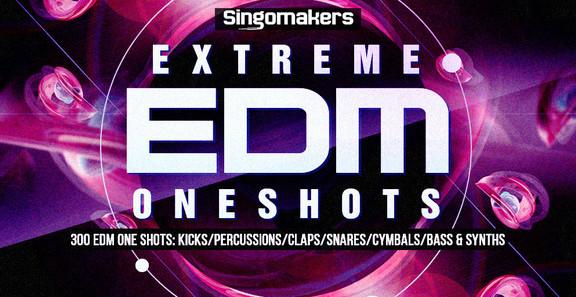 Singomakers Extreme EDM Oneshots