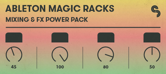Ableton Magic Racks: Mixing & FX Power Pack