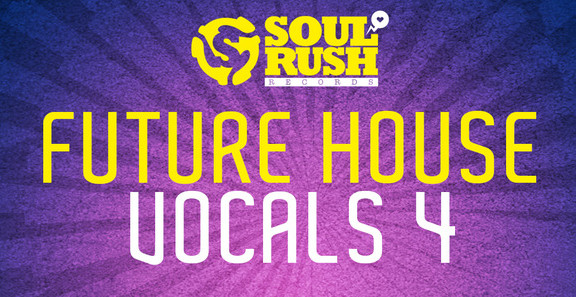 Soul Rush Records Future House Vocals 4