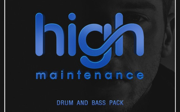 High Maintenance: Drum & Bass