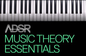 ADSR Music Theory Essentials