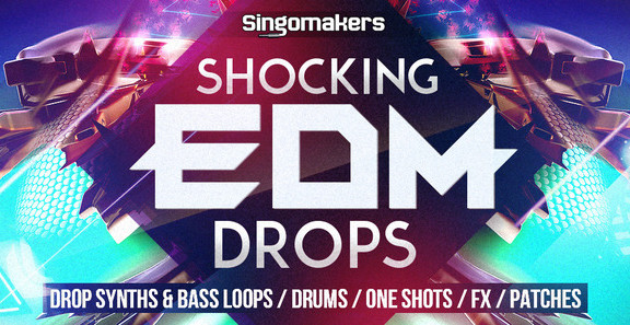 Singomaker Shocking EDM Drops