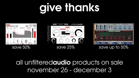 Unfiltered Audio Thanksgiving Sale