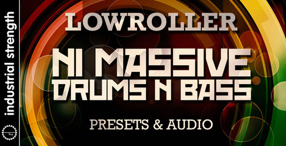 Industrial Strength Lowroller NI Massive Drum 'n' Bass