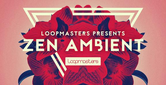 Loopmasters Zen Ambient