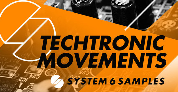 System 6 Techtronic Movements