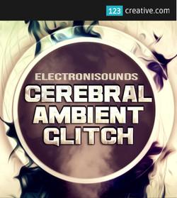 Cerebral Ambient Glitch
