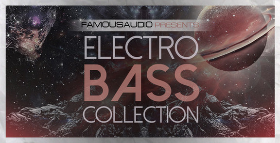 Famous Audio Electro Bass Collection