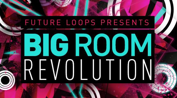 Future Loops Big Room Revolution