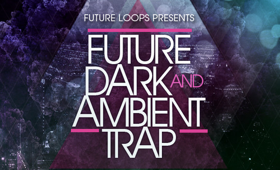 Future Loops Dark and Ambient Trap