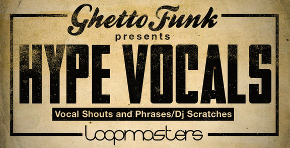 Ghetto Funk presents Hype Vocals