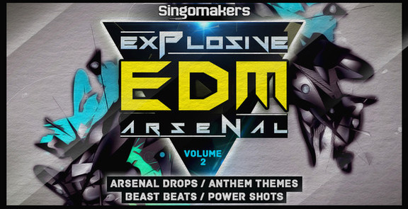 Singomakers Explosive EDM Arsenal Vol. 2
