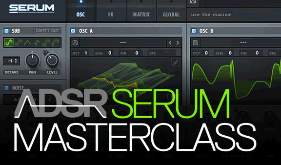 ADSR Serum Masterclass