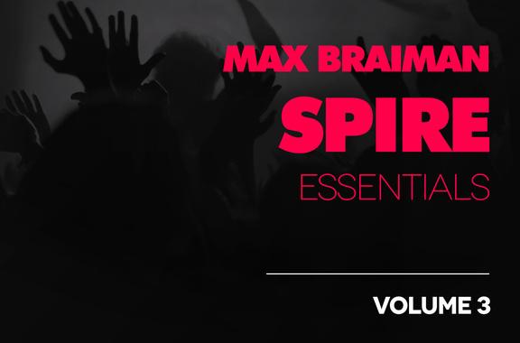Max Braiman Spire Essentials Vol 3