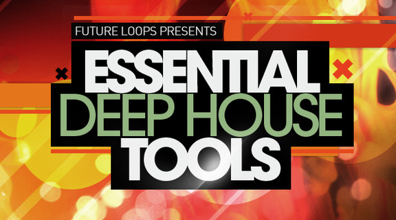 Future Loops Essential Deep House Tools