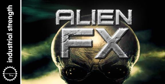 Industrial Strength Alien FX