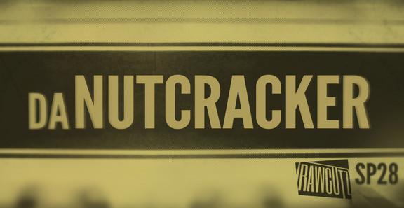 Raw Cutz Da Nutcracker