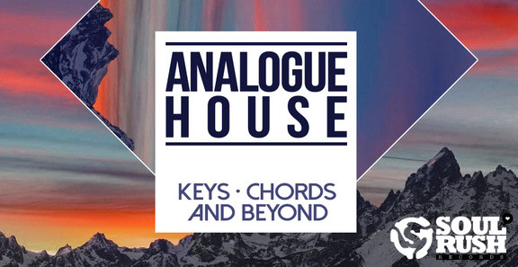 Soul Rush Analogue House: Keys, Chords and Beyond