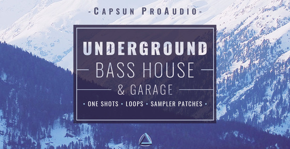 Underground bass house garage by capsun proaudio for Future garage sample pack