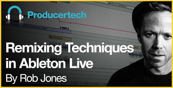 Producertech Remixing Techniques in Ableton Live