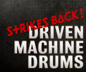 Driven Machine Drums Strikes Back!!