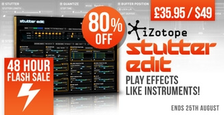 80% off iZotope Stutter Edit
