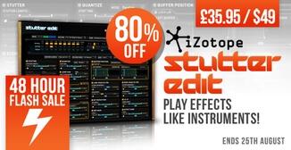 80% off iZotope Stutter Edit