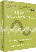 Ueberschall RetroFit Series - Astral Electro Flux