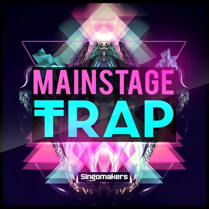 Singomakers Mainstage Trap