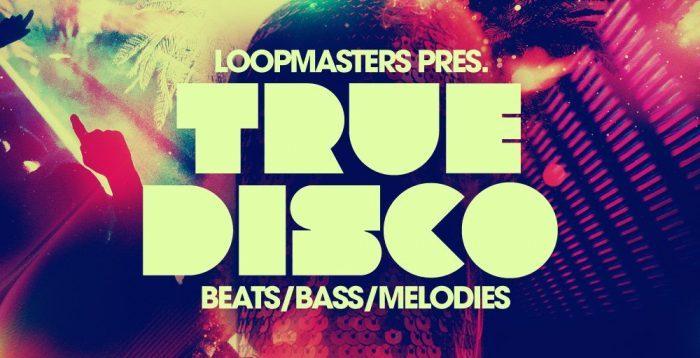 Loopmasters True Disco