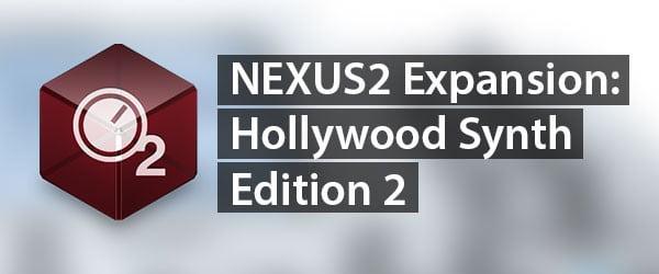 refx nexus2 Hollywood Synth Edition 2
