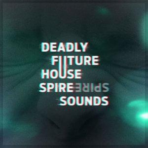 Diginoiz Deadly Futrure House Spire Sounds