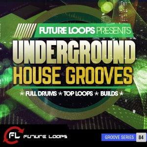 Future Loops Underground House Grooves