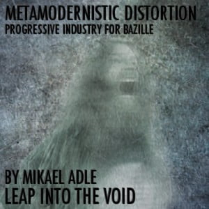 Leap Into The Void Metamodernistic Distortion