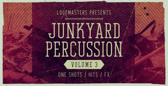 Loopmasters Junkyard Percussion Vol 3